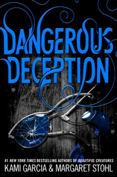 Dangerous Deception Kami Garcia Margaret Stohl