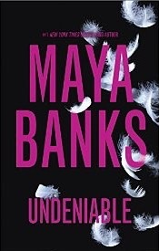 Undeniable Maya Banks